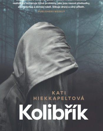 Kati Hiekkapelto - Kolibřík