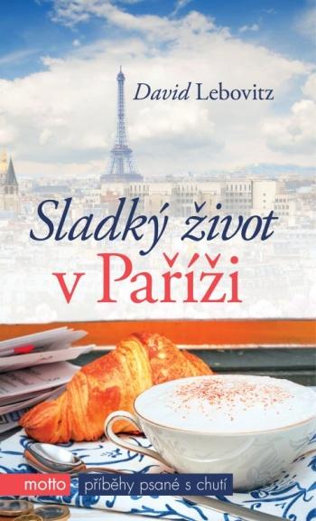 David Lebovitz - Sladký život v Paříži