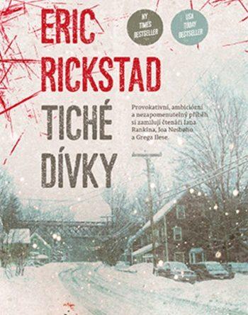 Eric Rickstad - Tiché dívky