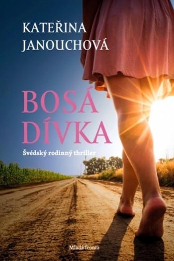 Kateřina Janouchová - Bosá dívka