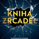 Knižní tip: KNIHA ZRCADEL (recenze knihy)