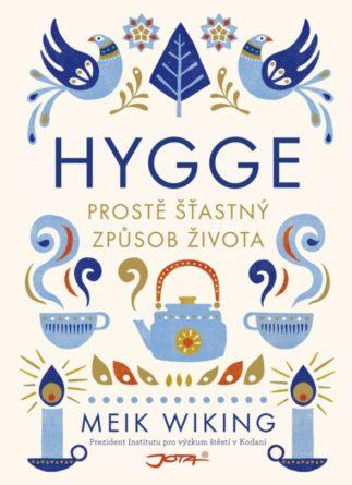 Hygge - Prostě šťastný způsob života