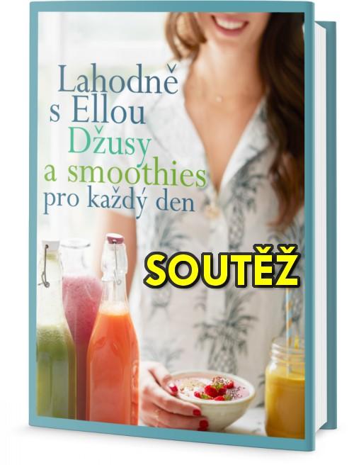 SOUTĚŽ o knihu Lahodně s Ellou: džusy a smoothies pro každý den
