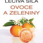 SOUTĚŽ o knihu MYSTICKÝ LÉČITEL: Léčivá síla ovoce a zeleniny
