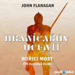 Hraničářův učeň – Hořící most (John Flanagan)