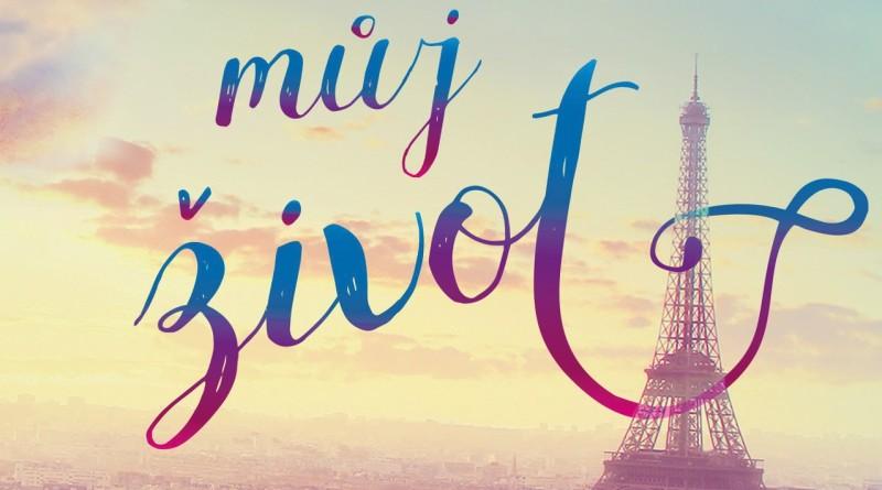 Paříž, moje láska, můj život