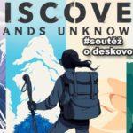 SOUTĚŽ o deskovou hru DISCOVER: Země neznámé