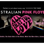 The Australian Pink Floyd Show – ALL THAT YOU LOVE