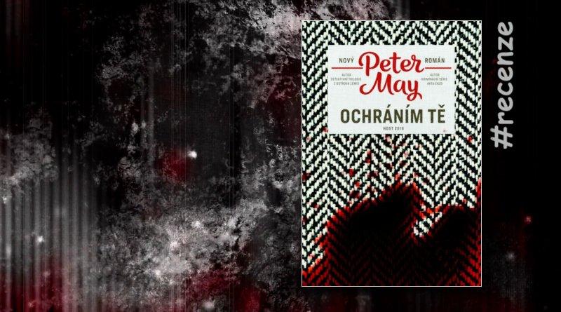 Peter May - Ochráním tě