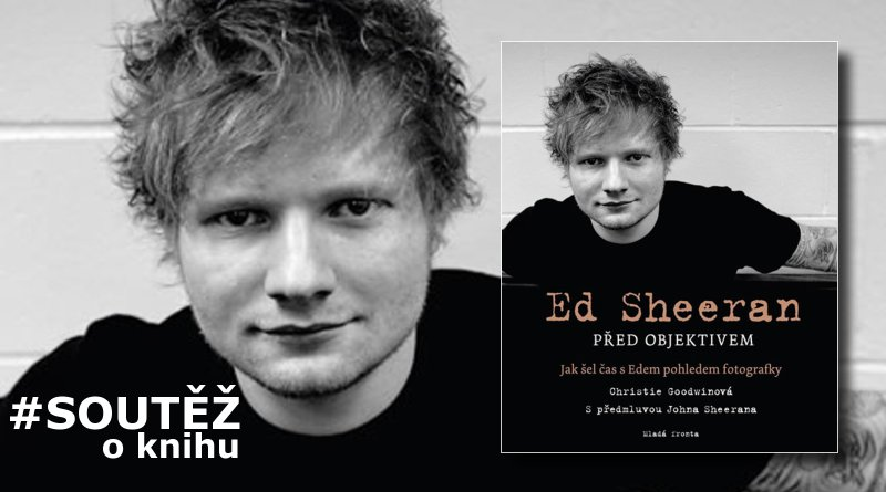 Ed Sheeran před objektivem - soutěž
