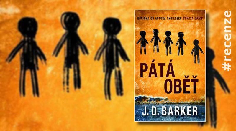 Pátá oběť - J.D.Barker - recenze knihy
