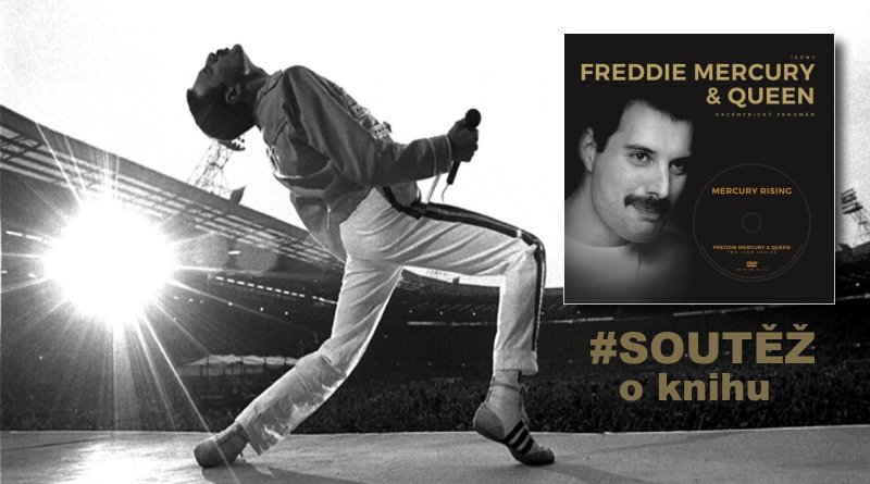 Freddie Mercury & Queen - Excentrický fenomén - soutěž o knihy