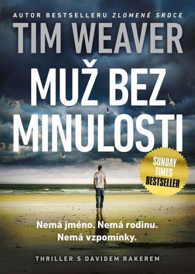 Muž bez minulosti - Tim Weaver - obal knihy