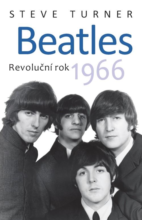 Beatles - Revoluční rok 1966 - obálka knihy