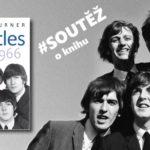 SOUTĚŽ o knihu Beatles – Revoluční rok 1966