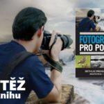 SOUTĚŽ o knihu Fotografování pro pokročilé