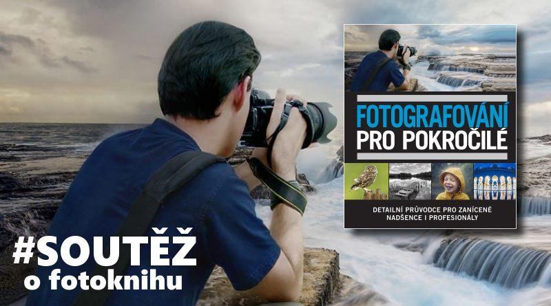 Fotografování pro pokročilé - soutěž o knihu