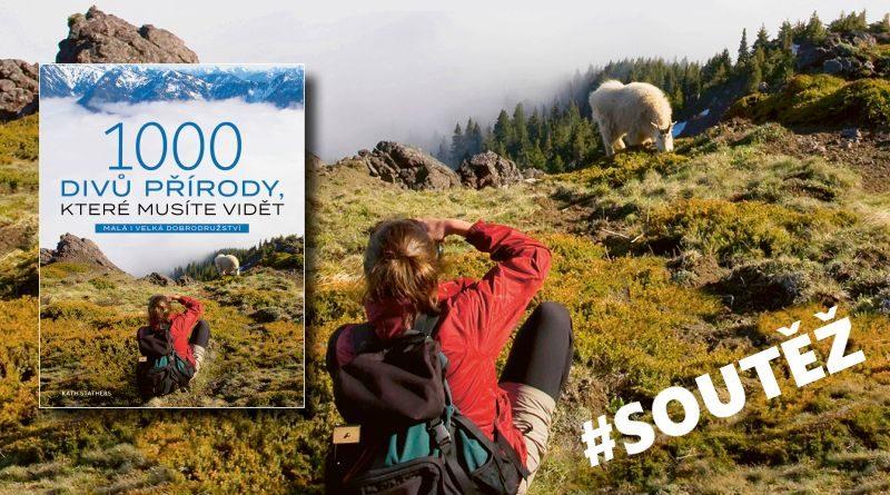 1000 divů přírody, které musíte vidět - soutěž
