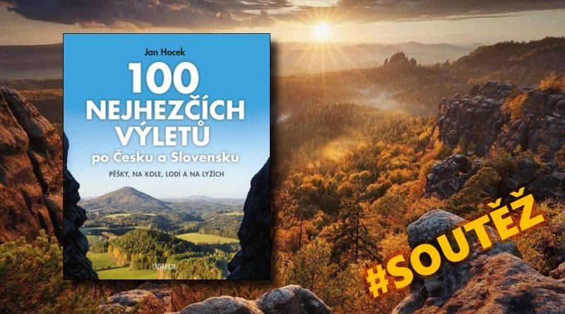 100 nejhezčích výletů po Čechách a Slovensku - soutěž o knihu
