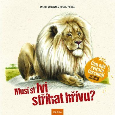 Musí si lvi stříhat hřívu (KAZDA)
