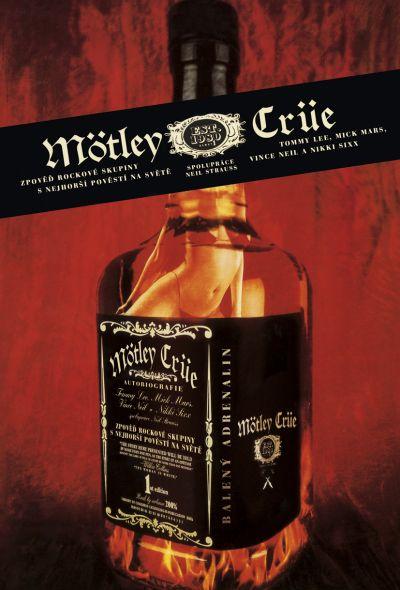Mötley Crüe - Zpověď rockové skupiny s nejhorší pověstí na světě