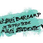 Pražský Barcamp je tu pro tebe!