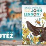 SOUTĚŽ o knihu Proč zahynul John Lennon?