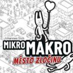 SOUTĚŽ o kooperativní detektivní hru MIKROMAKRO: MĚSTO ZLOČINU