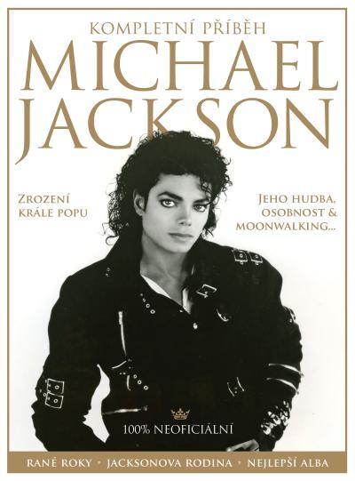 Kompletní příběh - Michael Jackson