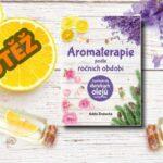 SOUTĚŽ o tři knihy Aromaterapie podle ročních období